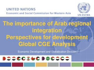 The  importance of Arab regional integration  Perspectives for development Global CGE Analysis