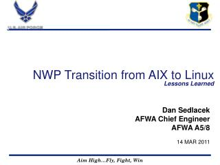 NWP Transition from AIX to Linux Lessons Learned
