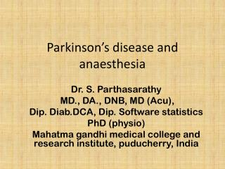 Parkinson's disease and  anaesthesia