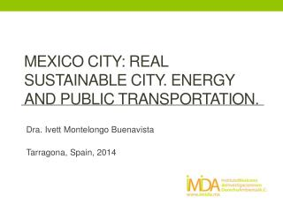 mexico  city: real sustainable city. Energy and public transportation.