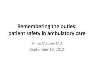 Remembering the outies: patient safety in  ambulatory care