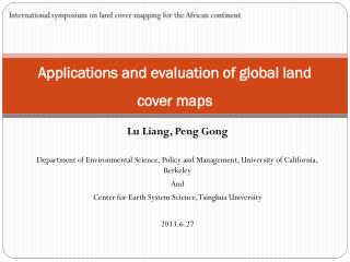 Applications and e valuation of global land cover maps