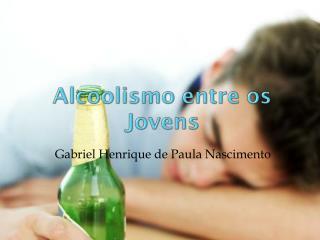 Alcoolismo entre os  Jovens