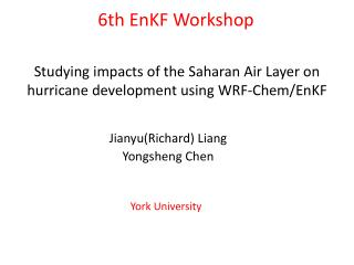 Studying impacts of the Saharan Air Layer on hurricane development using WRF- Chem / EnKF