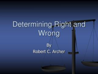 Determining Right and Wrong