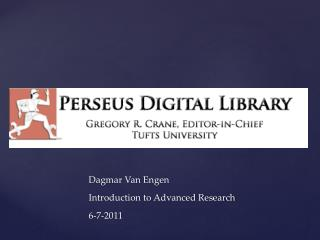 Dagmar Van  Engen Introduction to Advanced Research 6-7-2011