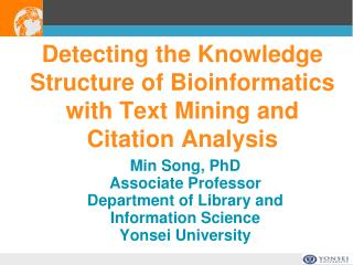 Detecting the Knowledge  Structure of Bioinformatics with Text Mining and  Citation Analysis