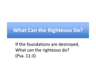 What Can the Righteous Do?