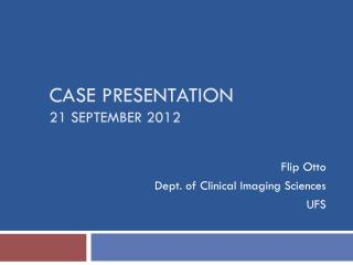 Case presentation 21 September 2012