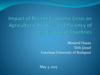 Impact of Recent Economic Crisis on Agricultural Production Efficiency of the European  Countries