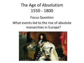 The Age of Absolutism 1550 - 1800