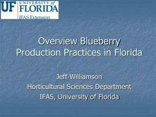 Overview Blueberry Production Practices in Florida
