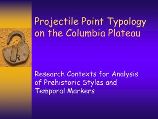 Projectile Point Typology on the Columbia Plateau