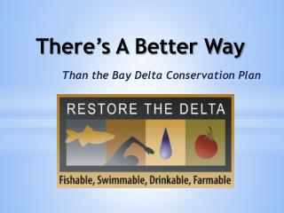 Than the Bay Delta Conservation Plan