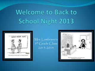 Welcome to Back to School Night 2013
