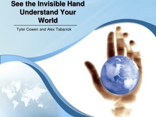 See the Invisible Hand Understand Your World
