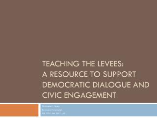 Teaching the levees: A Resource to support democratic dialogue and civic engagement