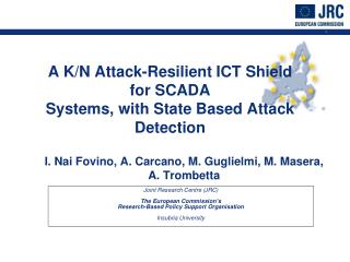 A K/N Attack-Resilient ICT Shield  for SCADA Systems, with State Based Attack Detection