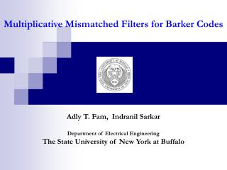 Multiplicative Mismatched Filters for Barker Codes