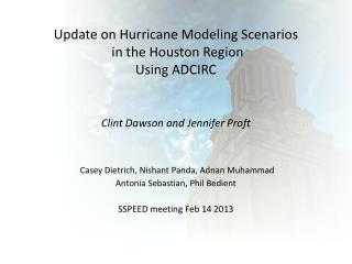 Update on Hurricane Modeling Scenarios  in the Houston Region Using ADCIRC