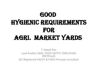 GOOD  HYGIENIC REQUIREMENTS   FOR AGRI.  MARKET YARDS