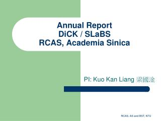 Annual Report DiCK /  SLaBS RCAS, Academia  Sinica