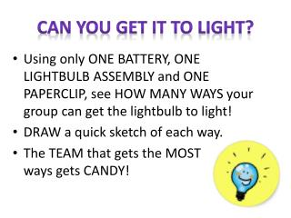 CAN YOU GET IT TO LIGHT?