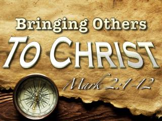 Bringing Others To Christ