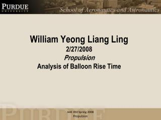 William  Yeong  Liang Ling 2/27/2008 Propulsion Analysis of Balloon Rise Time