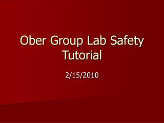 Ober Group Lab Safety Tutorial