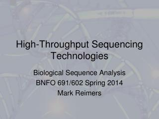 High-Throughput  Sequencing Technologies