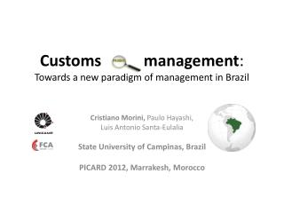 Customs        s management :  Towards a new paradigm of management in Brazil