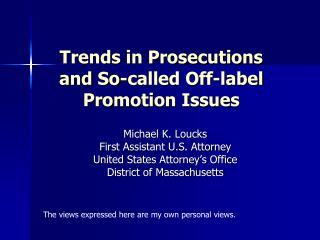 Trends in Prosecutions and So-called Off-label Promotion Issues