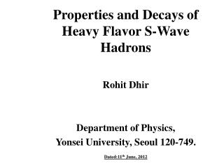 Properties and Decays of Heavy Flavor S-Wave Hadrons