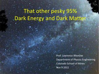 That other pesky 95% Dark Energy and Dark Matter