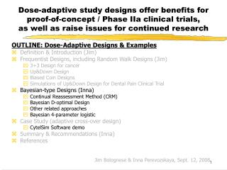 Dose-adaptive study designs offer benefits for  proof-of-concept / Phase IIa clinical trials, as well as raise issues fo