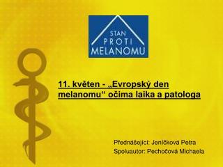 """11. květen  - """"Evropský den melanomu"""" očima  laika a patologa"""