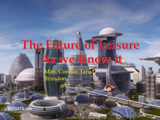 The Future of Leisure As we Know It