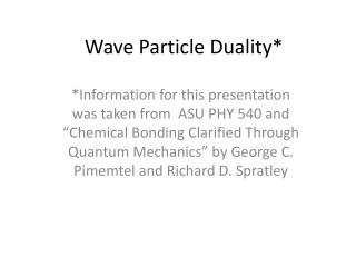 Wave Particle Duality*