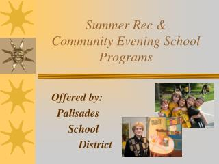 Summer  Rec  & Community Evening School Programs