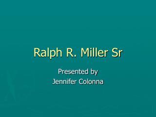 Ralph R. Miller Sr