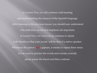 In Lesson Two, we will continue with learning