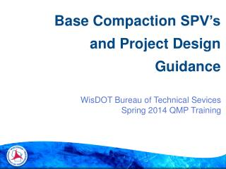 WisDOT Bureau of Technical Sevices Spring 2014 QMP  Training
