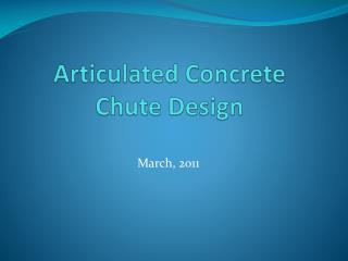Articulated Concrete Chute Design