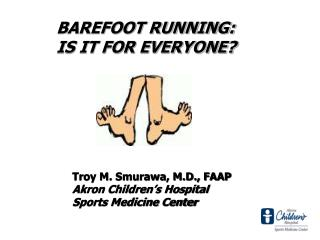 Troy M. Smurawa, M.D., FAAP Akron Children's Hospital  Sports Medicine Center