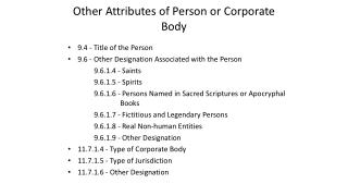Other Attributes of Person or Corporate Body