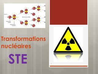 Transformations nucléaires