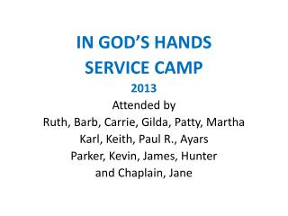 IN GOD'S HANDS SERVICE CAMP 2013 Attended by Ruth, Barb, Carrie, Gilda, Patty, Martha
