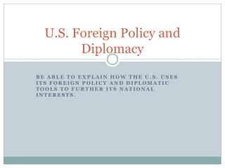 U.S. Foreign  Policy and Diplomacy