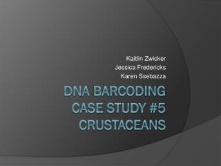 DNA  Barcoding Case Study #5 Crustaceans